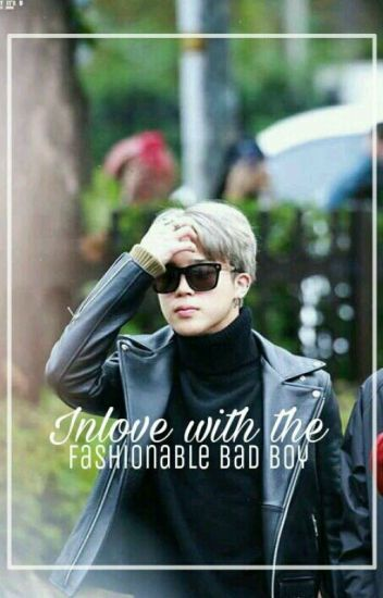 Inlove With The Fashionable Badboy | Park Jimin