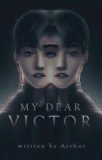 My Dear Victor by thesadlittleboy