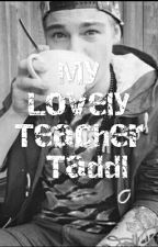 My Lovely Teacher Taddl by TheFirstAlice