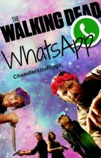 Whatsapp: The Walking Dead  by ChandlersitoRiggs_