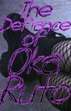 The Defiance of Oka Ruto by KittyRuto