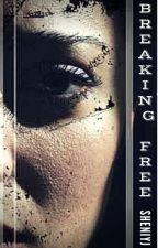 Breaking Free (On Hold) by SheniyJ