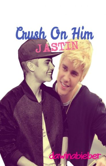 Crush On Him (Jastin)
