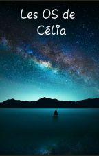 Les OS de Célia by Yaya3101