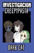 Investigación Creepypasta by LittleShadowcat