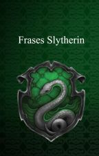 Frases de Slytherin by bluestar1994