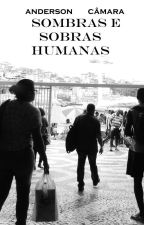 Sombras e sobras humanas. by Andkamara
