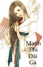 Manh Phi Đãi Gả - Lạc Tùy Tâm. by miniheily