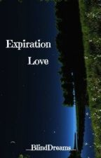 Expiration Love by _BlindDreams_