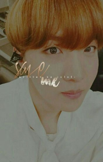 Save Me (BTS Jimin Fan Fiction) [Completed]