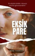 EKSİK PARE  (KGA) by DenizTanrverdi8
