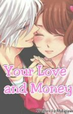 Your Love And Money by MyJagiya016
