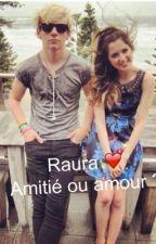 Amitiés ou amour ? Raura  by alice221830