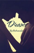 DREAMS- DESTIEL FEVER  by Dafnenovak21