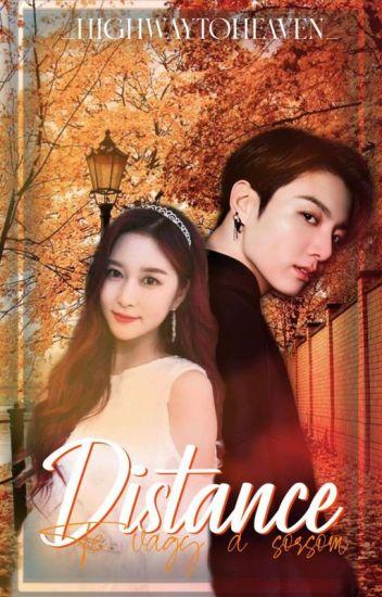 ~Distance - Te vagy a sorsom~•JungKook ff•《Befejezett》