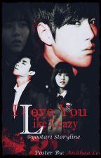 I LOVE YOU LIKE CRAZY by Yootari