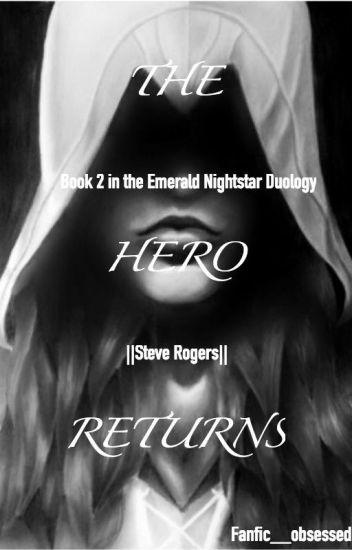 The Hero Returns || Steve Rogers