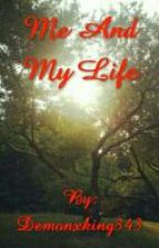 Me And My Life by Demonxking343