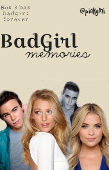 Badgirl Memories