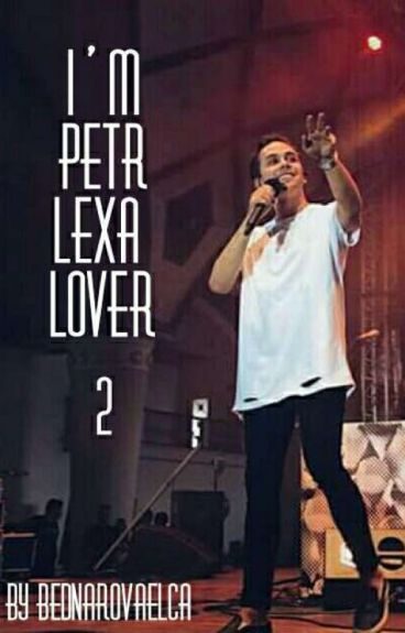 I'm Petr Lexa lover 2!