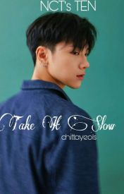 Take It Slow (NCT U's TEN) by chittayeols
