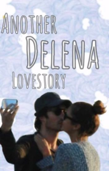 Another Delena Lovestory