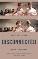 disconnected || lashton (tłumaczenie) by luvmyhale
