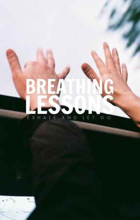 Breathing Lessons | ongoing by heartreveals