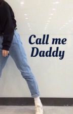 call me daddy|| m.g.c. by _sexi_