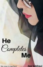 He Completes Me!! by zeeSiddiqui