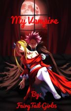My Vampire by FairyTail-Girl15