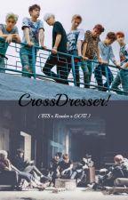 CrossDresser! (BTS x Reader x GOT7) by annyeongitsjulia