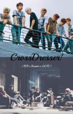 BTS x Crossdresser!Reader x GOT7 by annyeongitsjulia