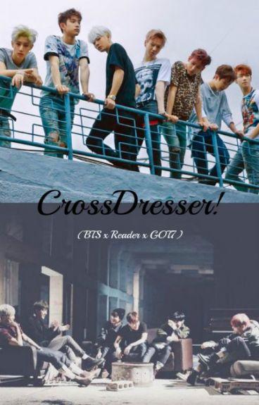 BTS x Crossdresser!Reader x GOT7