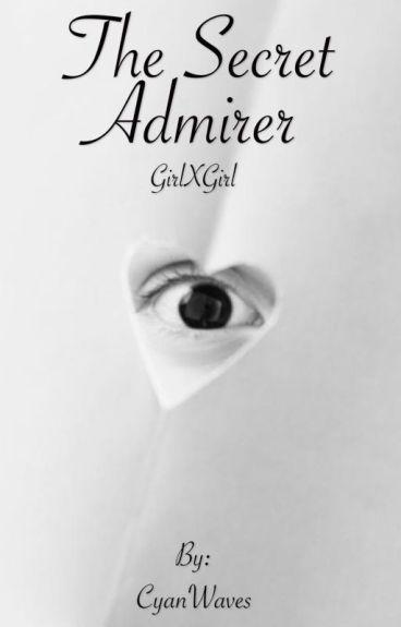 The Secret Admirer (GirlxGirl)