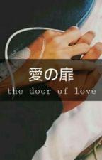 The Door Of Love by kakyongmonolog