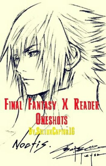 Final Fantasy X Reader Oneshots[WATTYS 2017]