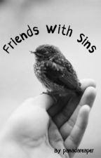 Friends with Sins by panadareaper