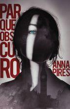 Parque Obscuro by AnnaFPires