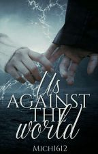 Us Against The World by Mich1612
