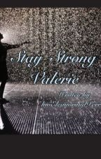 Stay Strong Valerie (Harry Styles) by luvEleanorandPerrie