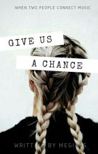 Give Us A Chance ||5SOS|A.G|| by Megi485