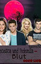 Diecesca und Fedemila - Blut oder Liebe? by twins505
