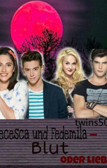 Diecesca und Fedemila - Blut oder Liebe?