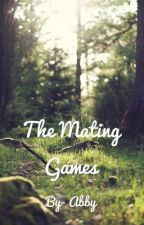 The Mating Games by Abbyragland