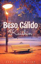 Beso Cálido - Kaishin by DanaLeeWatson