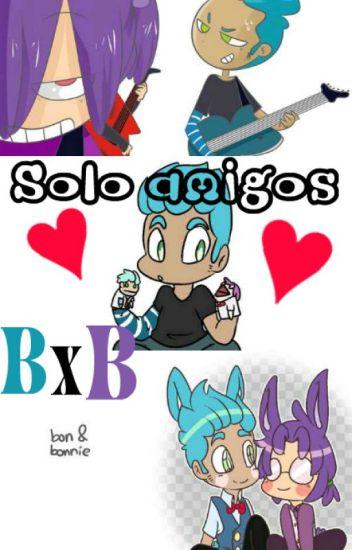 Solo Amigos (Bonnie X Toy Bonnie) #FNAFHS