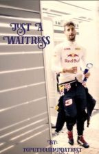 Just a Waitress (Daniel Ricciardo) by toputyourmindatrest
