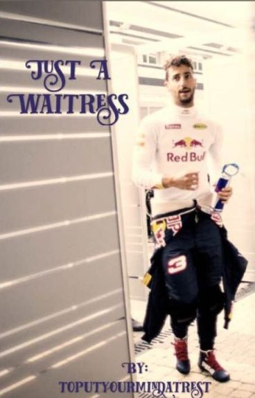 Just a Waitress (Daniel Ricciardo)