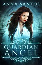 GUARDIAN ANGEL (A Fallen Angel Novella) by AnnaSantosAuthor